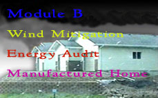 FL CE: Module B (Wind Mitigation, Energy Audit, Manufactured Home Inspection)